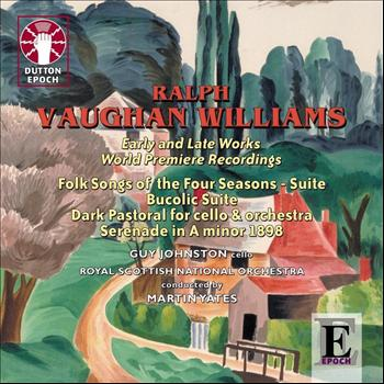 Ralph Vaughan Williams and Royal Scottish National Orchestra - Vaughan Williams: Early and Late Works - World Premiere Recordings