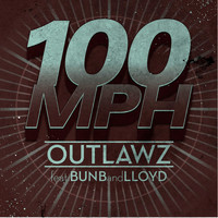 Outlawz - 100 MPH (feat. Bun B & Lloyd) - Single