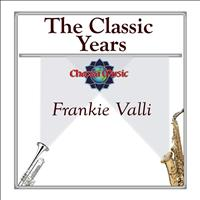 Frankie Valli - The Classic Years