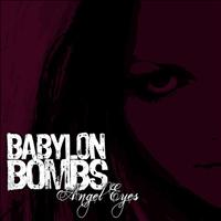 Babylon Bombs - Angel Eyes