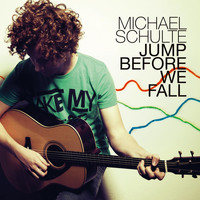 Michael Schulte - Jump Before We Fall