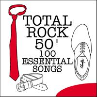 Various Artists - Total Rock 50' - 100 Essential Songs