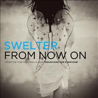 Swelter - From Now On