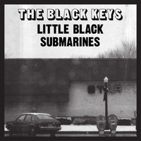 The Black Keys - Little Black Submarines