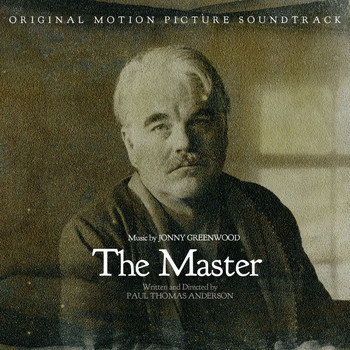 Jonny Greenwood - The Master: Original Motion Picture Soundtrack