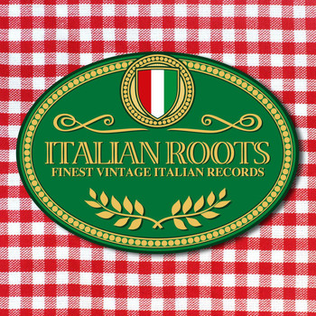 Various Artists - Italian Roots Finest Vintage Italian Records