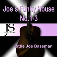 Little Joe Bassman - Joe's Funky House No.1-3