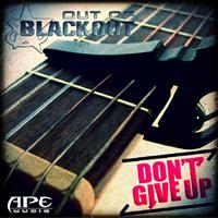 Out Of Blackout - Don't Give Up