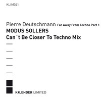 Pierre Deutschmann - Far Away from Techno Part 1 (Modus Sollers Can't Be Closer to Techno Mix)