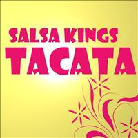 Salsa Kings - Tacata