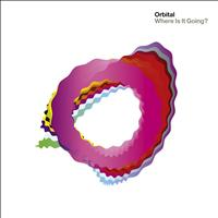 Orbital - Where Is It Going?