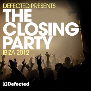 Various Artists - Defected Presents The Closing Party Ibiza 2012