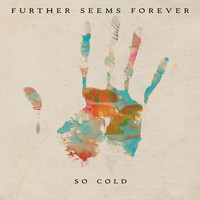 Further Seems Forever - So Cold