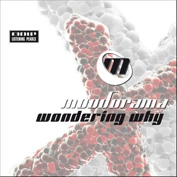 Moodorama - Wondering Why