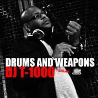 DJ t-1000 - Drums and Weapons