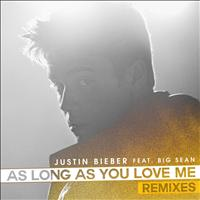 Justin Bieber - As Long As You Love Me (Remixes)