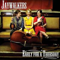 Jaywalkers - Early For A Thursday