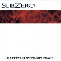 Subzero - Happiness Without Peace