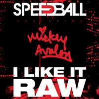 Speedball - I Like It Raw (Explicit)