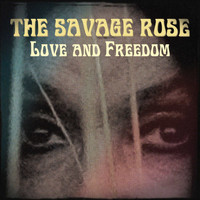 The Savage Rose - Love and Freedom
