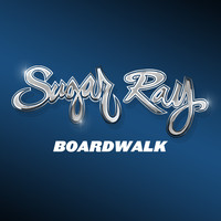Sugar Ray - Boardwalk