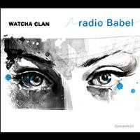 Watcha Clan - Radio Babel