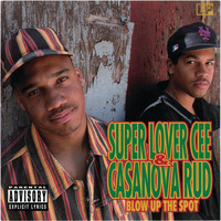 Super Lover Cee & Casanova Rud - Blow Up The Spot (Explicit)