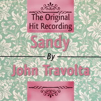 John Travolta - The Original Hit Recording - Sandy