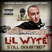 Lil Wyte - Still Doubted? (Explicit)