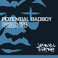 Potential Badboy - Gangsta Roll / I Choose You
