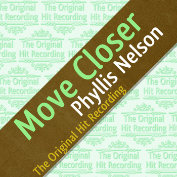 Phyllis Nelson - The Original Hit Recording - Move Closer