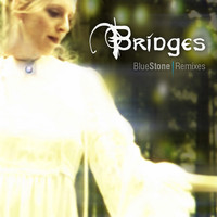 Blue Stone - Bridges Remixes