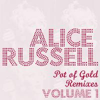 Alice Russell - Pot Of Gold Remixes Vol. 1