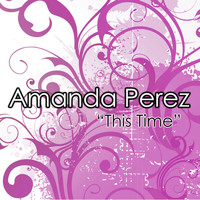 Amanda Perez - This Time