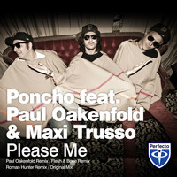 Poncho feat. Paul Oakenfold & Maxi Trusso - Please Me