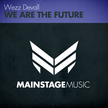 Wezz Devall - We Are The Future