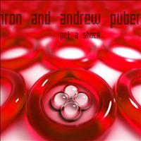 Iron & Andrew Puber - Get A Shock