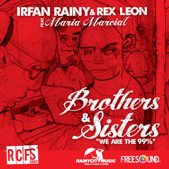 Irfan Rainy & Rex Leon - Brothers and Sisters (What's This World Coming To?) [feat. Maria Marcial]