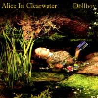 Dollboy - Alice In Clearwater