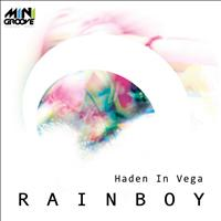 RainBoy - Haden In Vega