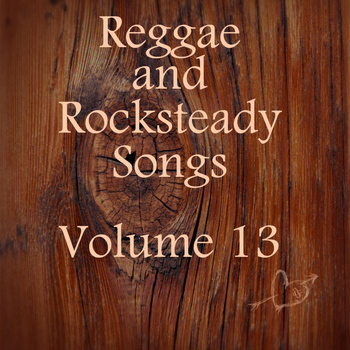 Various Artists - Reggae and Rocksteady Songs Vol 13