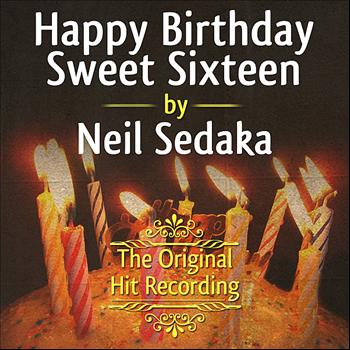 Neil Sedaka - The Original Hit Recording: Happy Birthday Sweet Sixteen