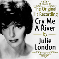 Julie London - The Original Hit Recording - Cry me a River