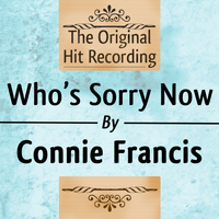 Connie Francis - The Original Hit Recording - Who's Sorry now