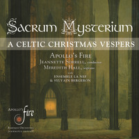 Apollo's Fire - Sacrum Mysterium (A Celtic Christmas Vespers)