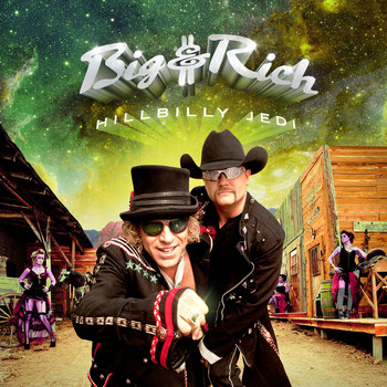 Big & Rich - Hillbilly Jedi