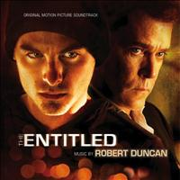 Robert Duncan - The Entitled: Original Motion Picture Soundtrack