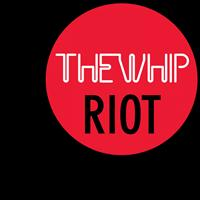 The Whip - Riot