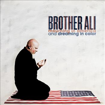 Brother Ali - Mourning In America And Dreaming In Color [Deluxe Version] (Explicit)
