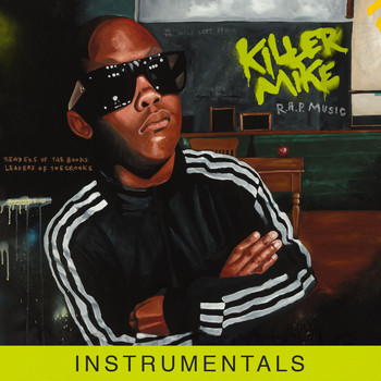 Killer Mike - R.A.P. Music [Instrumentals]
